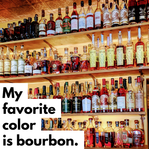 "The words ""My favorite color is bourbon"" over yellow shelves holding the world's largest collection of bourbon."